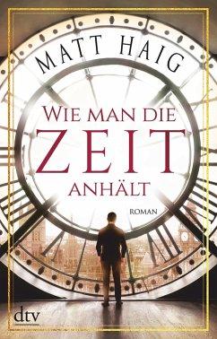 Wie man die Zeit anhält (eBook, ePUB) - Haig, Matt