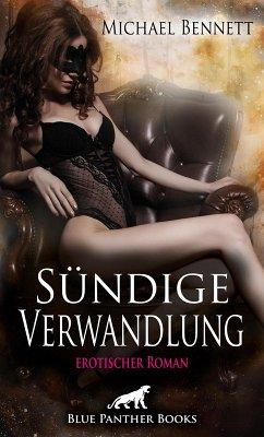 Sündige Verwandlung   Erotischer Roman (eBook, ePUB) - Bennett, Michael