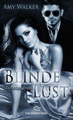 Blinde Lust Erotischer Roman (eBook, ePUB)
