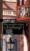 Wer mordet schon in Freiburg? (Mängelexemplar)