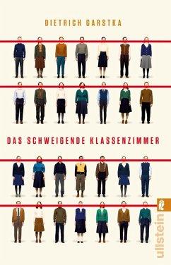 Das schweigende Klassenzimmer (eBook, ePUB) - Garstka, Dietrich