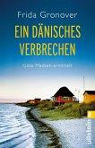 Ein dänisches Verbrechen / Gitte Madsen Bd.1 (eBook, ePUB)