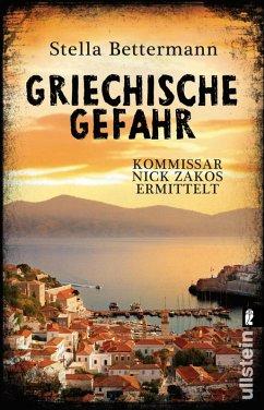 Griechische Gefahr / Kommissar Nick Zakos Bd.4 (eBook, ePUB) - Bettermann, Stella