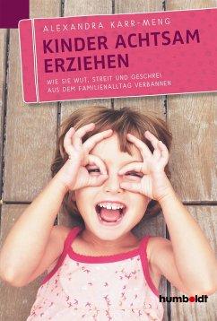 Kinder achtsam erziehen - Karr-Meng, Alexandra