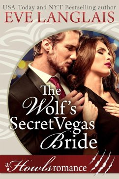 The Wolf?s Secret Vegas Bride (Howls Romance, #2) (eBook, ePUB)
