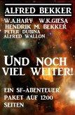 Und noch viel weiter! Ein SF-Abenteuer-Paket auf 1200 Seiten (Alfred Bekker, #9) (eBook, ePUB)