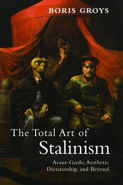 The Total Art of Stalinism (eBook, ePUB) - Groys, Boris