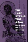 The Late Byzantine Army (eBook, ePUB)