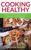 Cooking Healthy: Grain Free for Diabetics, Gluten Intolerance and Paleo Diet (eBook, PDF)