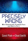 Precisely Wrong: Why Conventional Planning Systems Fail (eBook, ePUB)