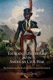 Toussaint Louverture and the American Civil War (eBook, ePUB)
