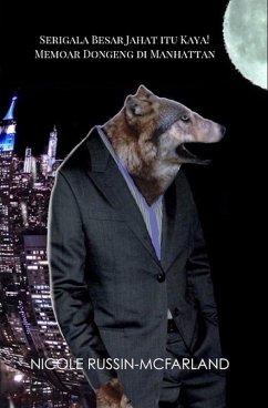 Learn Indonesian! Serigala Besar Jahat itu Kaya! Memoar Dongeng di Manhattan (eBook, ePUB) - Russin-McFarland, Nicole