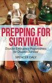 Prepping for Survival: Disaster Emergency Preparedness for Disaster Survival (eBook, ePUB)