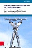 Wasserträume und Wasserräume im Staatssozialismus (eBook, PDF)
