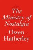 The Ministry of Nostalgia (eBook, ePUB)