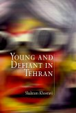 Young and Defiant in Tehran (eBook, ePUB)