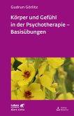 Körper und Gefühl in der Psychotherapie - Basisübungen
