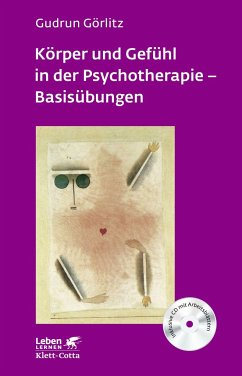 Körper und Gefühl in der Psychotherapie - Basisübungen - Görlitz, Gudrun