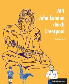 Mit John Lennon durch Liverpool - Riedl, Katharina
