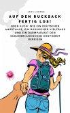 Auf den Rucksack fertig los! (eBook, ePUB)
