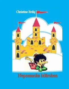Nepomucks Märchen - Erdic, Christine