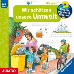 Wir schützen unsere Umwelt / Wieso? Weshalb? Warum? Bd.67 (1 Audio-CD) - Kessel, Carola von
