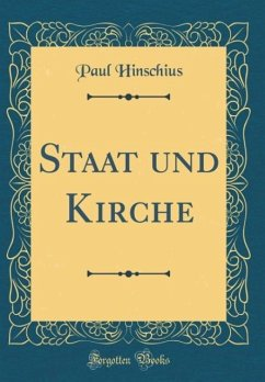 Staat und Kirche (Classic Reprint)