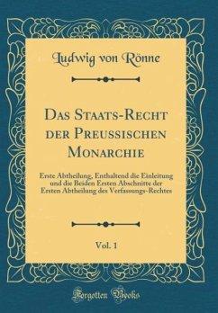 Das Staats-Recht der Preußischen Monarchie, Vol. 1