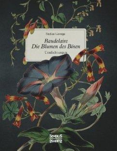 Baudelaire. Die Blumen des Bösen - George, Stefan