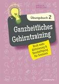 Ganzheitliches Gehirntraining Übungsbuch 2