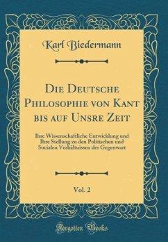 Die Deutsche Philosophie von Kant bis auf Unsre Zeit, Vol. 2