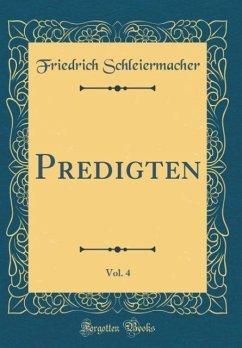Predigten, Vol. 4 (Classic Reprint)