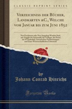Verzeichniß der Bücher, Landkarten &C., Welche vom Januar bis zum Juni 1852