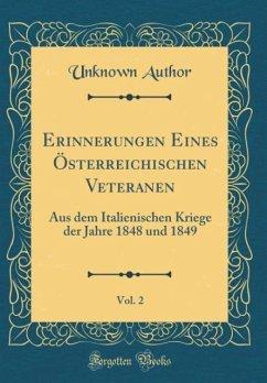 Erinnerungen Eines Österreichischen Veteranen, Vol. 2