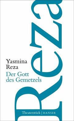 Der Gott des Gemetzels (eBook, ePUB) - Reza, Yasmina