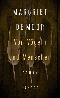 Von Vögeln und Menschen (eBook, ePUB) - de Moor, Margriet