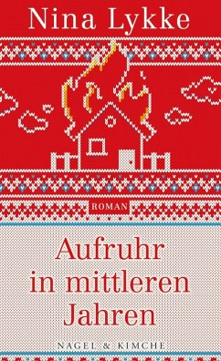 Aufruhr in mittleren Jahren (eBook, ePUB) - Lykke, Nina