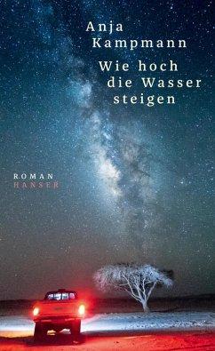 Wie hoch die Wasser steigen (eBook, ePUB) - Kampmann, Anja