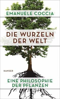 Die Wurzeln der Welt (eBook, ePUB) - Coccia, Emanuele
