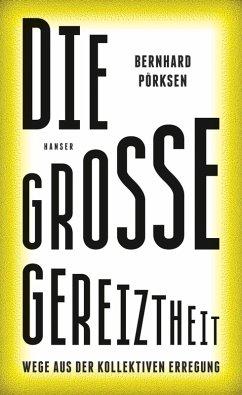 Die große Gereiztheit (eBook, ePUB) - Pörksen, Bernhard