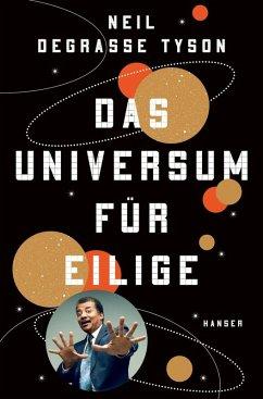 Das Universum für Eilige (eBook, ePUB) - Degrasse Tyson, Neil