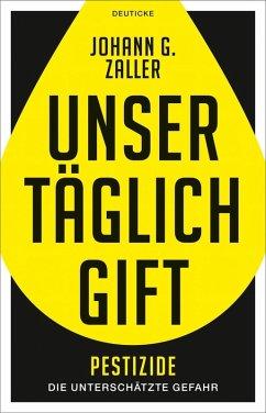 Unser täglich Gift (eBook, ePUB) - Zaller, Johann