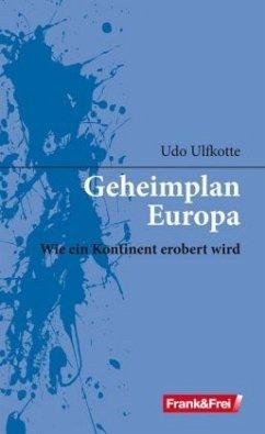 Geheimplan Europa - Ulfkotte, Udo