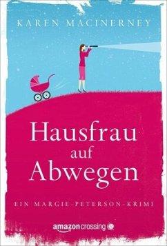 9781477829974 - MacInerney, Karen: Hausfrau auf Abwegen - Buch