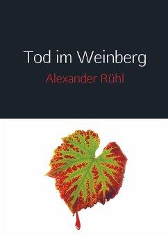 Tod im Weinberg - Rühl, Alexander