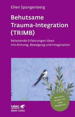 Behutsame Trauma-Integration (TRIMB) - Spangenberg, Ellen