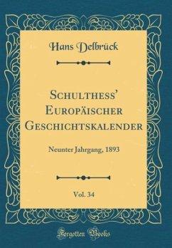 Schulthess' Europäischer Geschichtskalender, Vol. 34