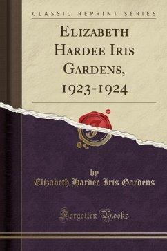 Elizabeth Hardee Iris Gardens, 1923-1924 (Class...