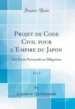 Projet de Code Civil pour l´Empire du Japon, Vol. 2 - Boissonade, Gustave