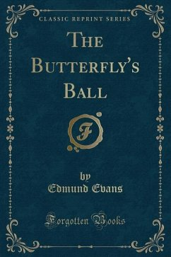 The Butterfly's Ball (Classic Reprint)